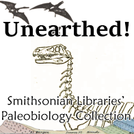 Unearthed! Smithsonian Libraries' Paleo Collection