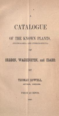 A catalogue of the known plants, (Phænogamia and Pteridophyta) of Oregon, Washington, and Idaho