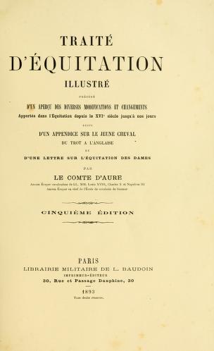 Traité d'équitation illustré : précédé d'un aperçu des diverses modifications et changements apportés dans l'équitation depuis le XVIe siècle jusqu'à nos jours