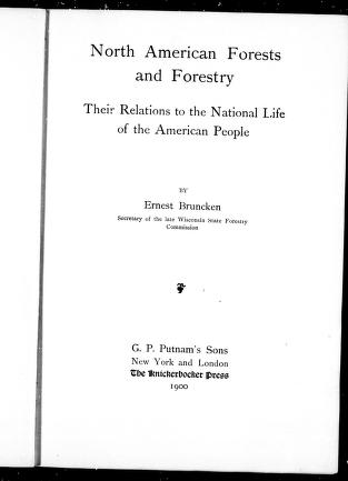 North American forests and forestry their relations to the national life of the American people