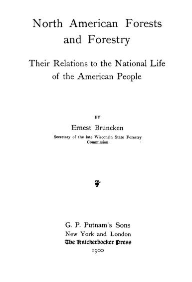 North American forests and forestry : their relations to the national life of the American people