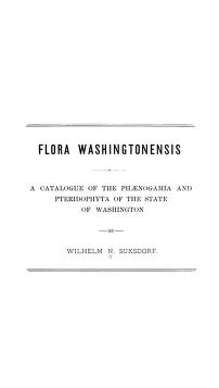 Flora Washingtonensis, a catalogue of the Phaenogamia and Pteridophyta of the state of Washington